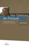 Bruno Saura - Des Tahitiens, des Français - Leurs représentations réciproques aujourd'hui.