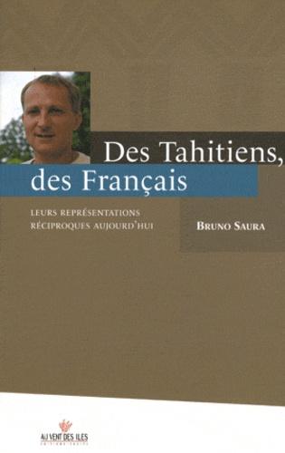 Des Tahitiens, des Français. Leurs représentations réciproques aujourd'hui
