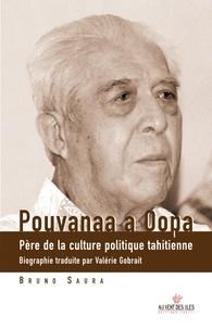 Bruno Saura - Pouvanaa a Oopa - Père de la culture politique tahitienne, édition bilingue français-tahitien.
