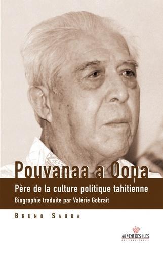 Pouvanaa a Oopa. Père de la culture politique tahitienne, édition bilingue français-tahitien