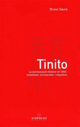 Tinito. La communauté chinoise de Tahiti : installation, structuration, intégration 2e édition