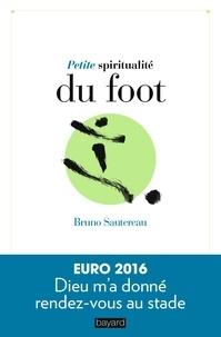 Bruno Sautereau - Petite spiritualité du foot.