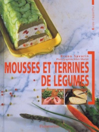 Bruno Savarin - Mousses et terrines de légumes.