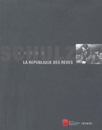 Bruno Schulz - La république des rêves.