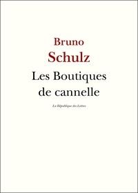 Bruno Schulz - Les Boutiques de cannelle.