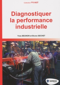 Bruno Sechet et Yves Beunon - Diagnostiquer la performance industrielle.