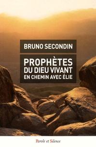 Bruno Secondin - Prophètes du Dieu vivant - En chemin avec Elie.