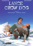 Bruno Séjourné et  Perrotin - Lance Crow Dog Tome 2 : Coeur rouge - Cheveux jaunes.