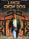 Bruno Séjourné et  Perrotin - Lance Crow Dog Tome 4 : L'homme de Kitimat.