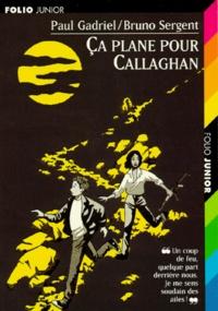 Bruno Sergent et Paul Gadriel - Ça plane pour Callaghan.