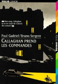 Bruno Sergent et Paul Gadriel - Callaghan prend les commandes.