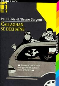 Bruno Sergent et Paul Gadriel - Callaghan se déchaîne.