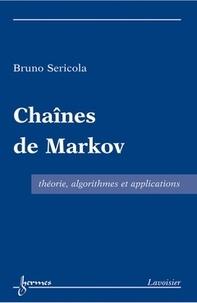 Bruno Sericola - Chaînes de Markov - Théorie, algorithmes et applications.