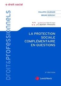 Bruno Serisay et Philippe Coursier - La protection sociale complémentaire en questions.
