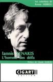 Bruno Serrou et Iannis Xenakis - Iannis Xenakis - L'homme des défis.