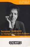 Bruno Serrou - Suzanne Giraud : la musique nous vient d'ailleurs.