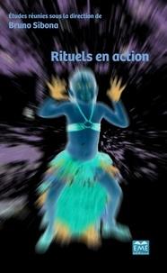 Bruno Sibona - Rituels en action.