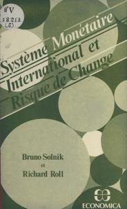 Bruno Solnik et Richard Roll - Système monétaire international et risque de change.