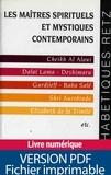 Bruno Solt - Les maîtres spirituels et mystiques contemporains - Cheikh Al Alavi, Dalaï Lama, Deshimaru, Gurdjieff, Baba Salé, Shri Aurobindo, Elizabeth de la Trinité, etc..