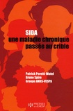 Bruno Spire et Patrick Peretti-Watel - Sida - Une maladie chronique passée au crible.