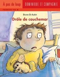 Bruno St-Aubin - Drôle de cauchemar.