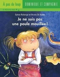Bruno St-Aubin et Sylvie Roberge - Je ne suis pas une poule mouillée !.