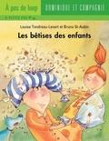 Bruno St-Aubin et Louise Tondreau-Levert - Les bêtises  : Les bêtises des enfants.