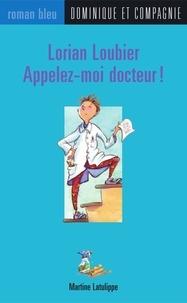 Bruno St-Aubin et Martine Latulippe - Lorian Loubier - Appelez-moi docteur !.