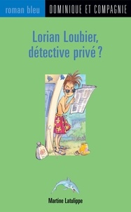 Bruno St-Aubin et Martine Latulippe - Lorian Loubier, détective privé ?.