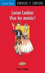 Bruno St-Aubin et Martine Latulippe - Lorian Loubier  : Lorian Loubier - Vive les mariés !.