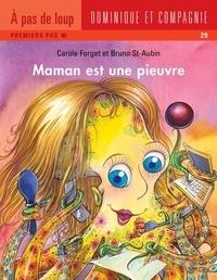 Bruno St-Aubin et Carole Reid Forget - Maman  : Maman est une pieuvre.