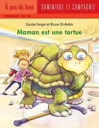Bruno St-Aubin et Carole Reid Forget - Maman  : Maman est une tortue.