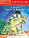 Bruno St-Aubin - Papa est un dinosaure.