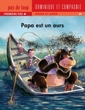 Bruno St-Aubin - Papa  : Papa est un ours.