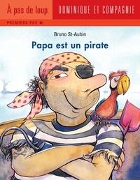 Bruno St-Aubin - Papa est un pirate.