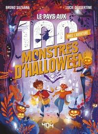 Bruno Suzanna et Lucie Dessertine - Le pays aux 100 monstres d'Halloween.