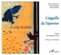 Bruno Tabuteau - L'aiguille de l'épervier - Bilingue moré-français.