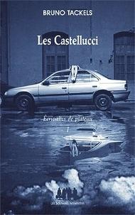 Bruno Tackels - Ecrivains de plateau - Tome 1, Les Castellucci.