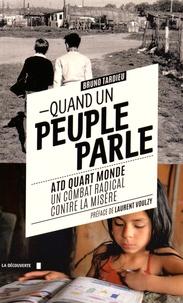 Bruno Tardieu - Quand un peuple parle - ATD Quart Monde, un combat radical contre la misère.