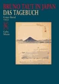 Bruno Taut in Japan - Das Tagebuch 1. Band - Das Tagebuch. erster Band 1933.
