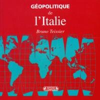 Bruno Teissier - Géopolitique de l'Italie.