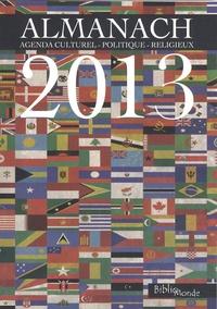 Bruno Teissier et Pascal Mallen-Barret - L'Almanach 2013 - Un agenda culturel, politique, religieux.