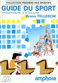Bruno Telleschi - Guide du sport - À l'usage des jeunes et de leurs parents.