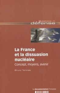 Bruno Tertrais - La France et la dissuasion nucléaire - Concepts, moyens, avenir.