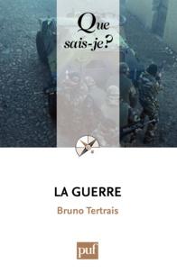 Bruno Tertrais - La guerre.
