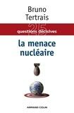 Bruno Tertrais - La menace nucléaire.