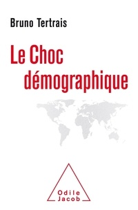 Bruno Tertrais - Le choc démographique.
