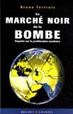 Bruno Tertrais - Le marché noir de la bombe - Enquête sur la prolifération nucléaire.