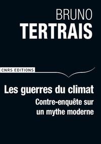 Bruno Tertrais - Les guerres du climat - Contre-enquête sur un mythe moderne.