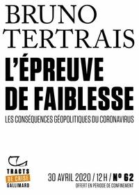 Bruno Tertrais - Tracts de Crise (N°62) - L'Épreuve de faiblesse - Les conséquences géopolitiques du Coronavirus.